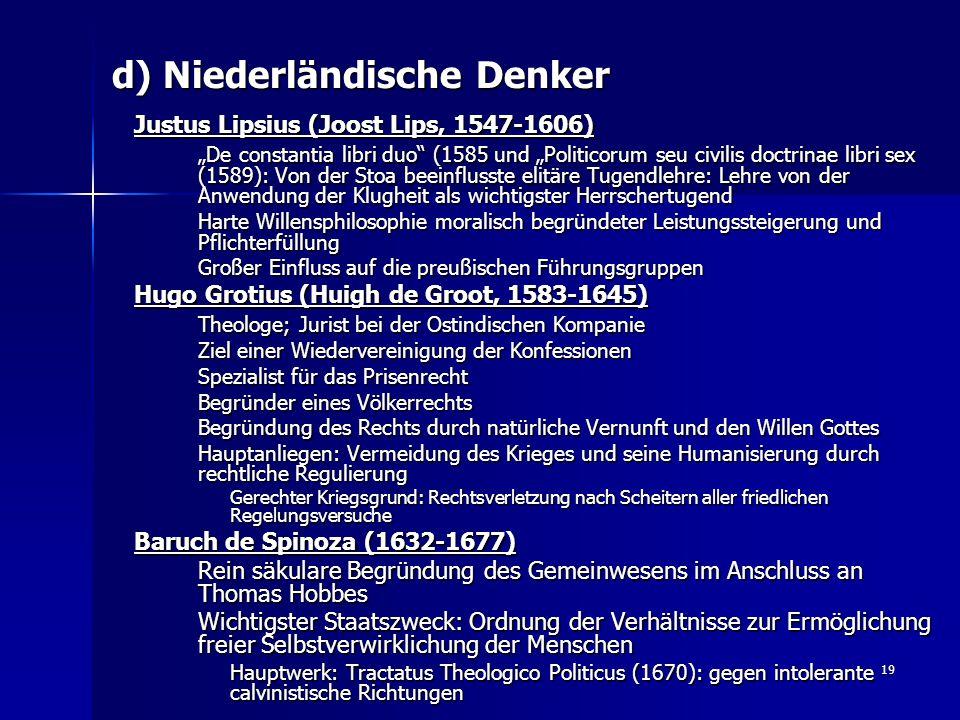 "19 d) Niederländische Denker Justus Lipsius (Joost Lips, 1547-1606) ""De constantia libri duo"" (1585 und ""Politicorum seu civilis doctrinae libri sex ("