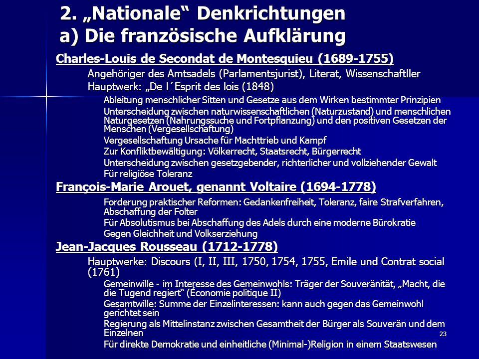 "23 2. ""Nationale"" Denkrichtungen a) Die französische Aufklärung Charles-Louis de Secondat de Montesquieu (1689-1755) Angehöriger des Amtsadels (Parlam"