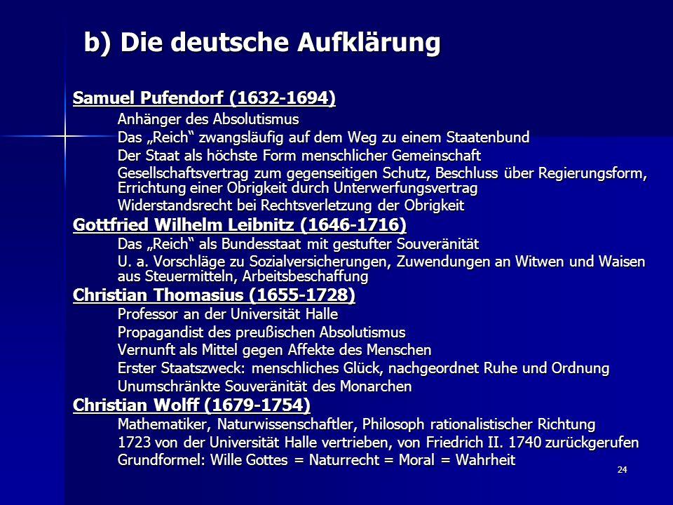"""24 b) Die deutsche Aufklärung Samuel Pufendorf (1632-1694) Anhänger des Absolutismus Das """"Reich"""" zwangsläufig auf dem Weg zu einem Staatenbund Der Sta"""