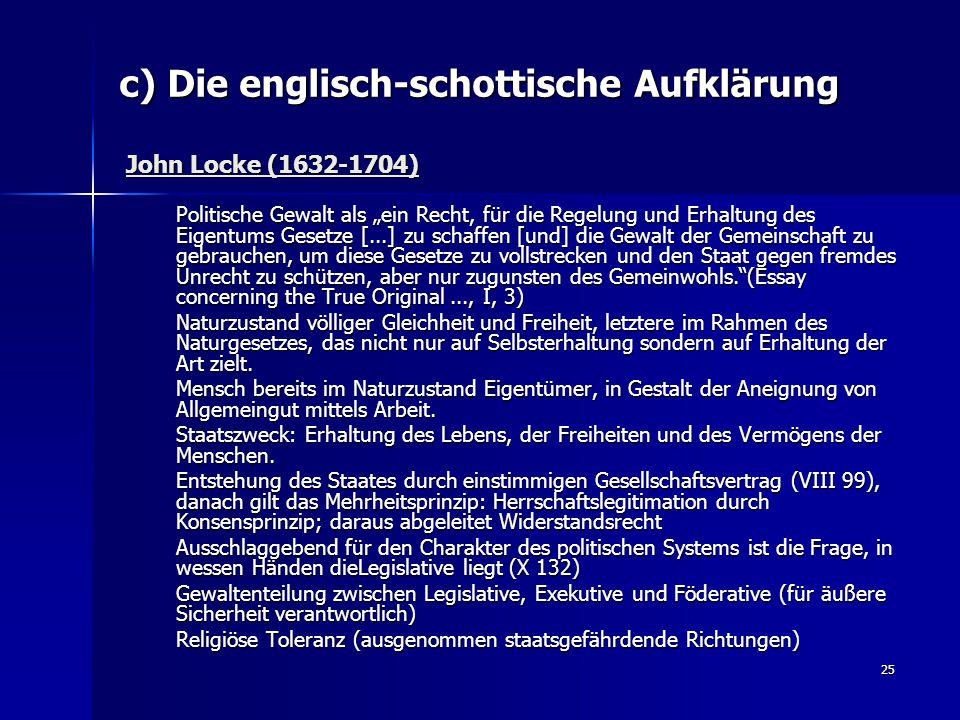 """25 c) Die englisch-schottische Aufklärung John Locke (1632-1704) Politische Gewalt als """"ein Recht, für die Regelung und Erhaltung des Eigentums Gesetz"""