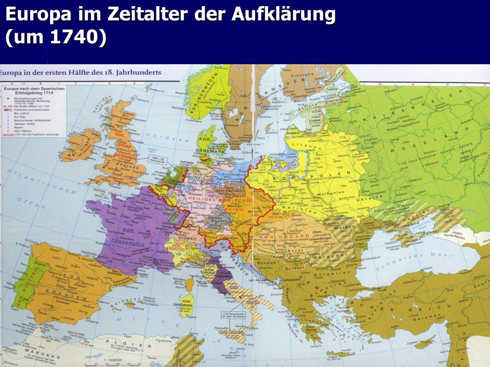 5 Europa im Zeitalter der Aufklärung (um 1740)