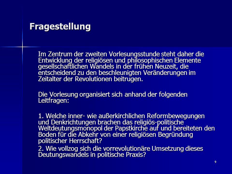 10 Übersicht I.Religiöse und politisch-kulturelle Strömungen vor der Aufklärung 1.