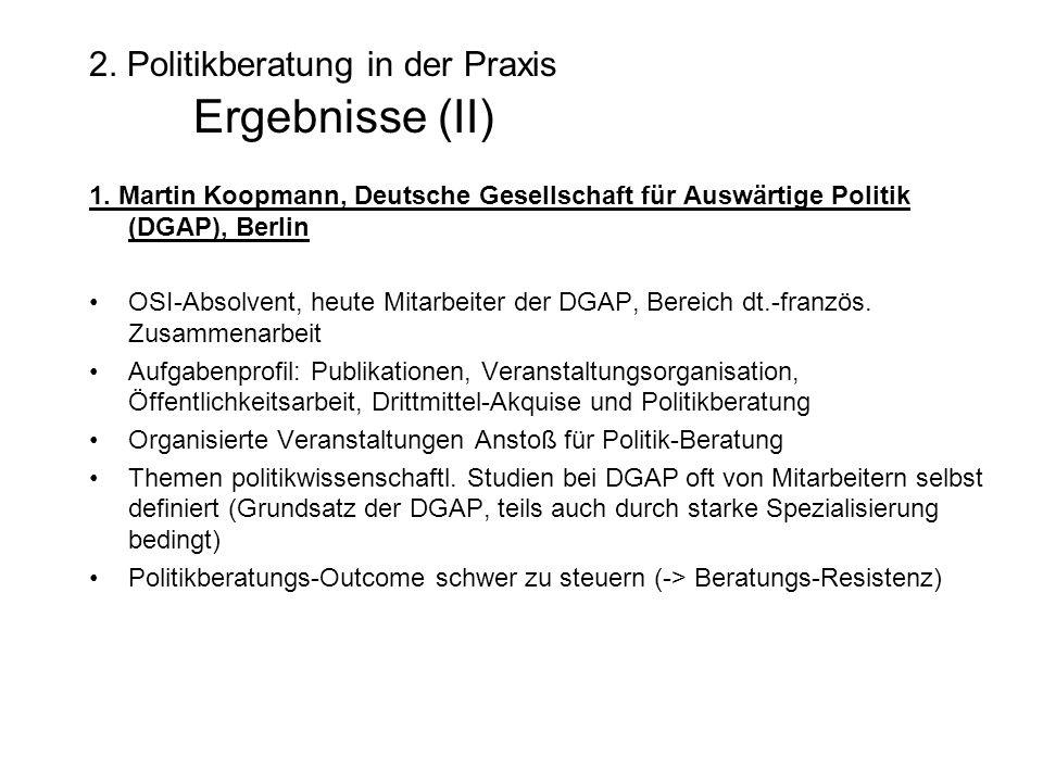 2. Politikberatung in der Praxis Ergebnisse (II) 1.
