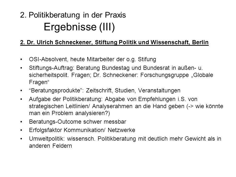 2. Politikberatung in der Praxis Ergebnisse (III) 2.