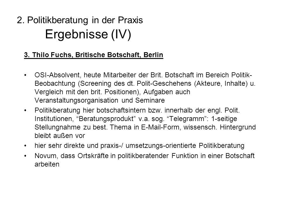 2. Politikberatung in der Praxis Ergebnisse (IV) 3.