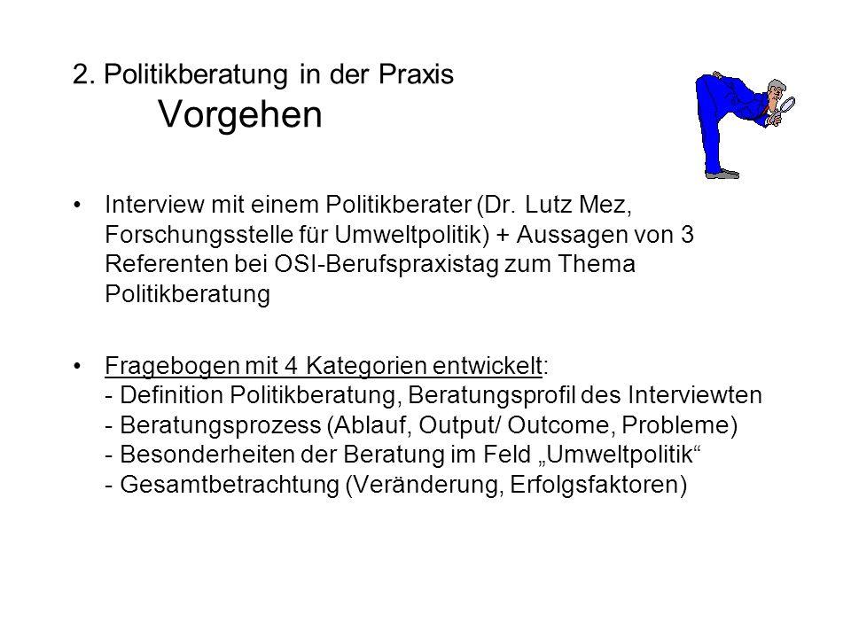 2. Politikberatung in der Praxis Vorgehen Interview mit einem Politikberater (Dr.