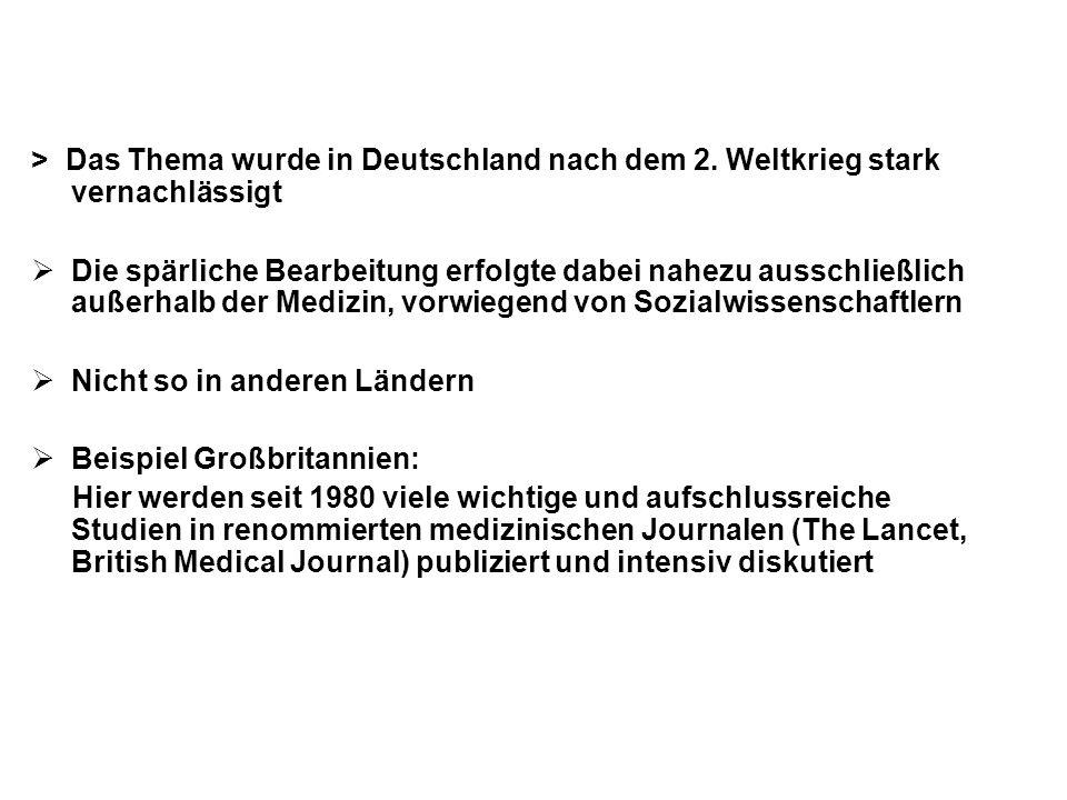 > Das Thema wurde in Deutschland nach dem 2. Weltkrieg stark vernachlässigt  Die spärliche Bearbeitung erfolgte dabei nahezu ausschließlich außerhalb