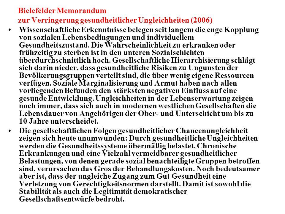 Bielefelder Memorandum zur Verringerung gesundheitlicher Ungleichheiten (2006) Wissenschaftliche Erkenntnisse belegen seit langem die enge Kopplung vo