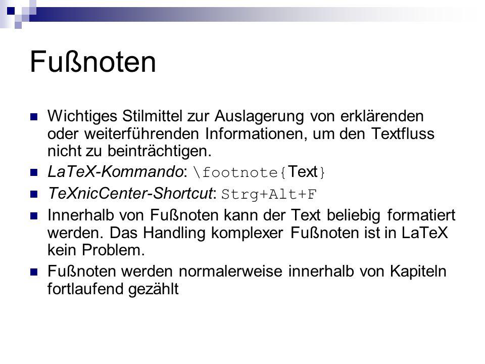 Fußnoten Wichtiges Stilmittel zur Auslagerung von erklärenden oder weiterführenden Informationen, um den Textfluss nicht zu beinträchtigen. LaTeX-Komm