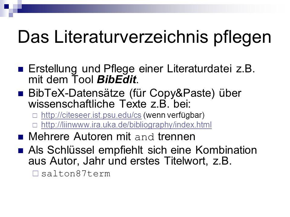 Das Literaturverzeichnis pflegen Erstellung und Pflege einer Literaturdatei z.B. mit dem Tool BibEdit. BibTeX-Datensätze (für Copy&Paste) über wissens