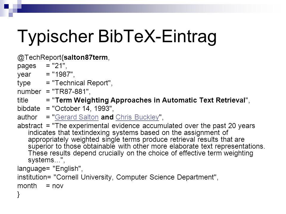Typischer BibTeX-Eintrag @TechReport{salton87term, pages =