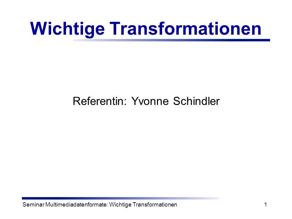 Seminar Multimediadatenformate: Wichtige Transformationen12 Inverse Fouriermatrix Für eine Rücktransformation braucht man eine inverse Fouriermatrix für alle k,l {0,..., n-1} F ist unitär=> F -1 = F t transponiert konjugiert