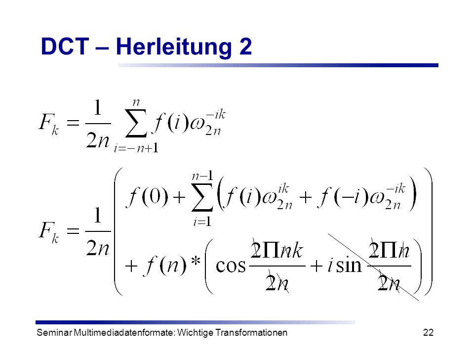 Seminar Multimediadatenformate: Wichtige Transformationen22 DCT – Herleitung 2