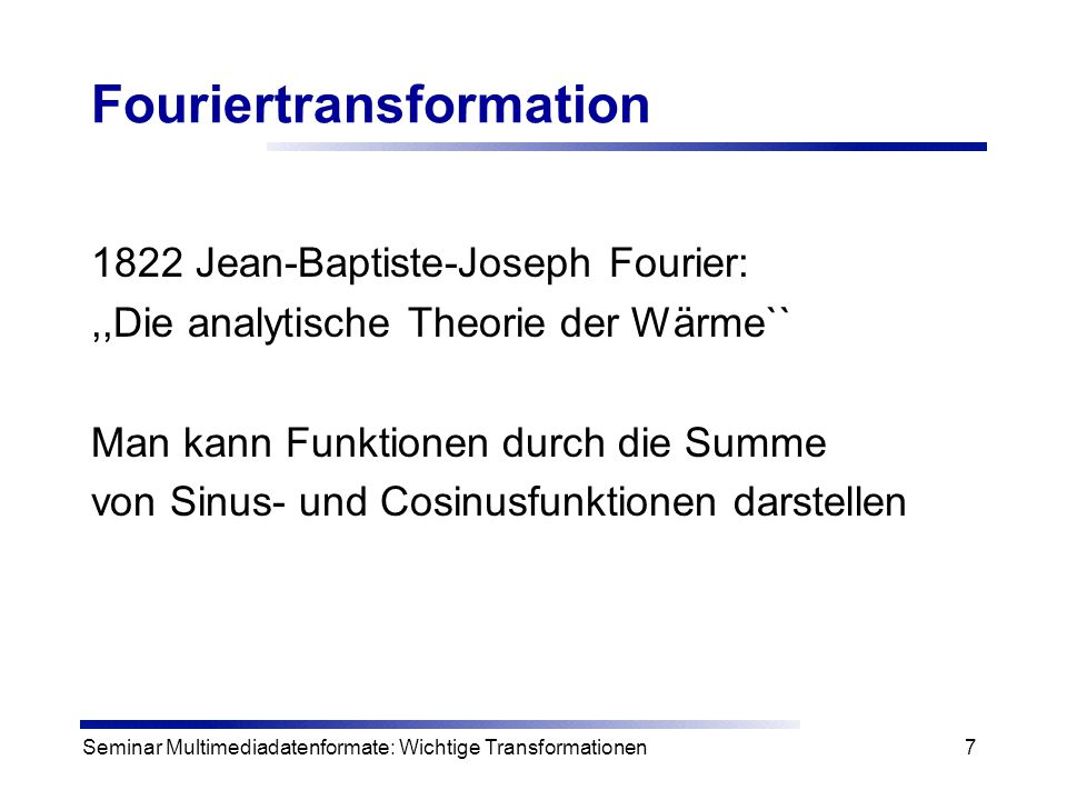 Seminar Multimediadatenformate: Wichtige Transformationen8 1-dim.