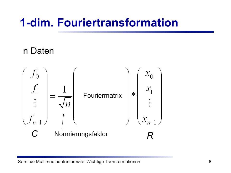 Seminar Multimediadatenformate: Wichtige Transformationen19 Diskrete Cosinus Transformation DCT wird bei JPEG und MPEG benutzt Bei JPEG wird die DCT auf 8*8=64 Pixel angewandt