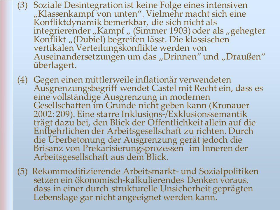 """(3)Soziale Desintegration ist keine Folge eines intensiven """"Klassenkampf von unten"""". Vielmehr macht sich eine Konfliktdynamik bemerkbar, die sich nich"""