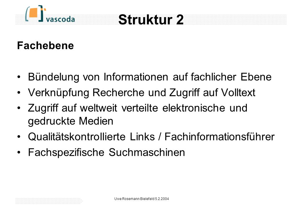 Uwe Rosemann Bielefeld 5.2.2004 Themen Spiegel und Speicher, Metadaten und Ressourcen Verteilte Zugriffskontrolle und Open Linking Nahtlose Navigation und Suche Verteilter Betrieb