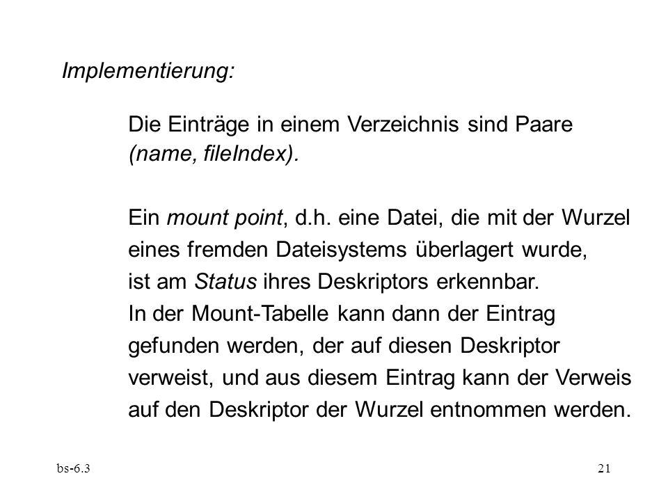 bs-6.321 Implementierung: Die Einträge in einem Verzeichnis sind Paare (name, fileIndex).