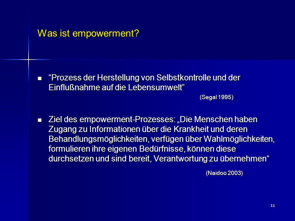 """11 Was ist empowerment? """"Prozess der Herstellung von Selbstkontrolle und der Einflußnahme auf die Lebensumwelt"""" """"Prozess der Herstellung von Selbstkon"""