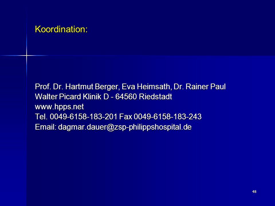 48 Koordination: Prof. Dr. Hartmut Berger, Eva Heimsath, Dr. Rainer Paul Walter Picard Klinik D - 64560 Riedstadt www.hpps.net Tel. 0049-6158-183-201