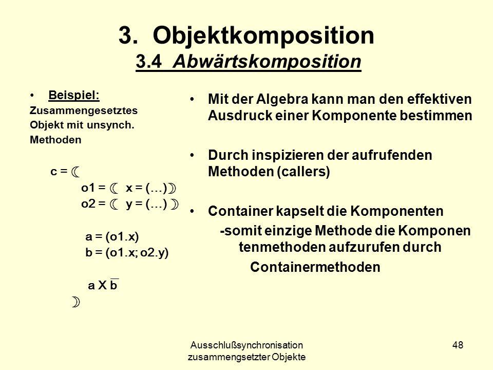 Ausschlußsynchronisation zusammengsetzter Objekte 48 3.