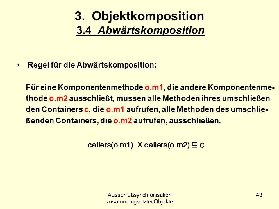 Ausschlußsynchronisation zusammengsetzter Objekte 49 3.