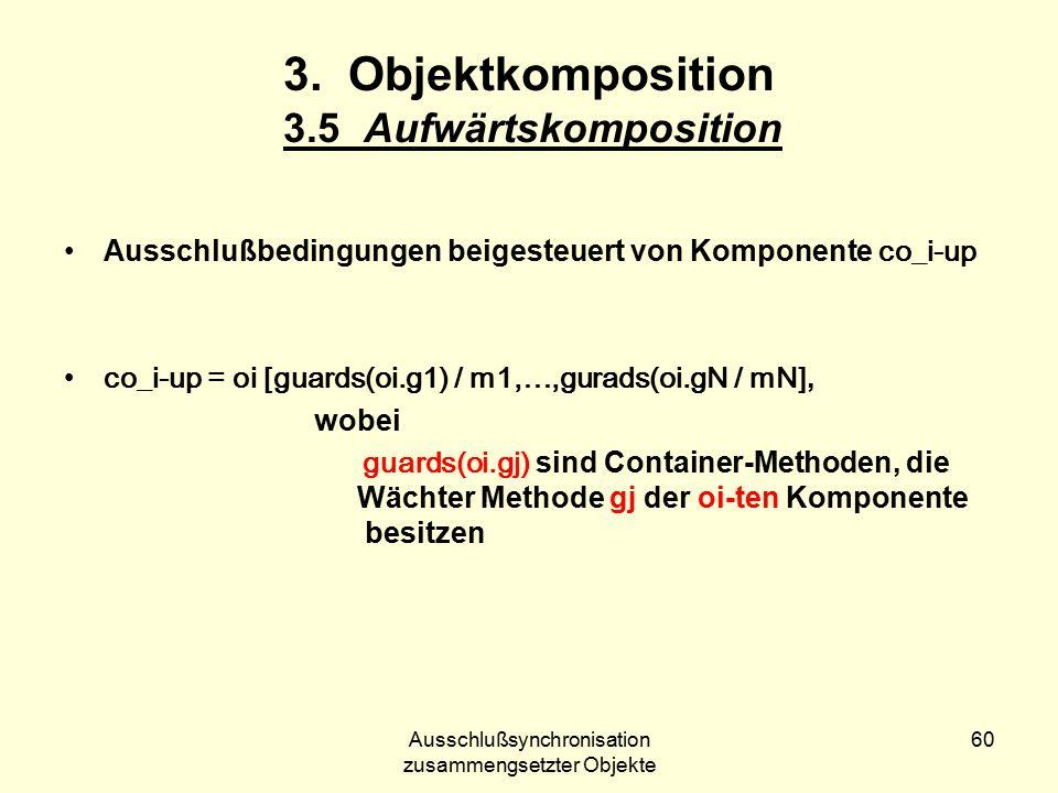 Ausschlußsynchronisation zusammengsetzter Objekte 60 3.