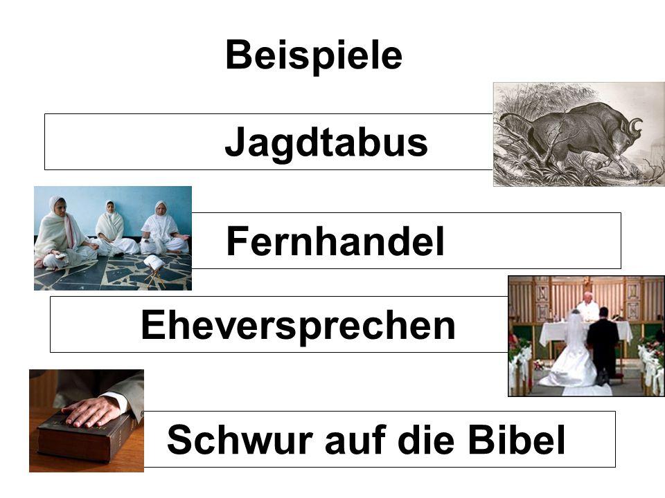 Beispiele Jagdtabus Eheversprechen Fernhandel Schwur auf die Bibel