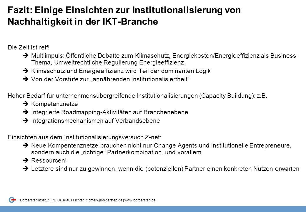 Borderstep Institut | PD Dr. Klaus Fichter | fichter@borderstep.de | www.borderstep.de Fazit: Einige Einsichten zur Institutionalisierung von Nachhalt