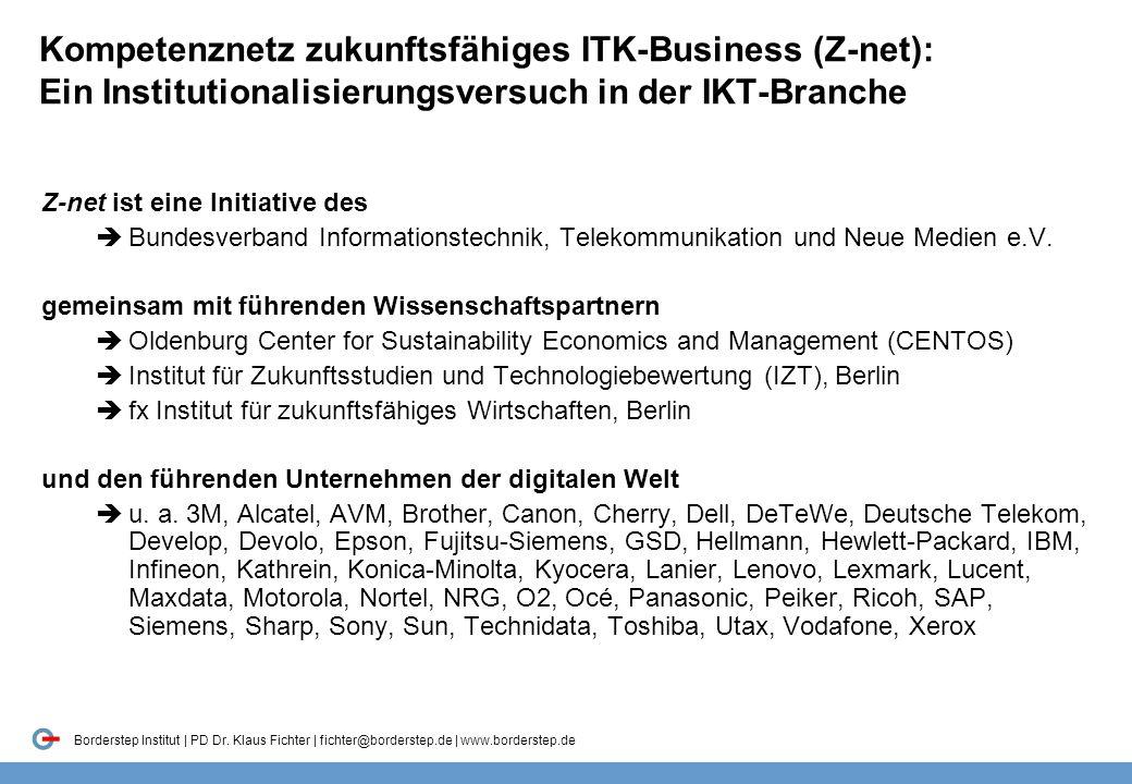 Borderstep Institut | PD Dr. Klaus Fichter | fichter@borderstep.de | www.borderstep.de Kompetenznetz zukunftsfähiges ITK-Business (Z-net): Ein Institu