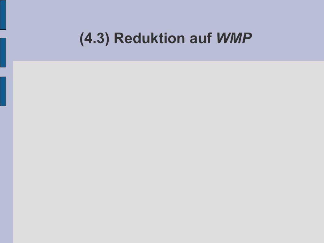(4.3) Reduktion auf WMP