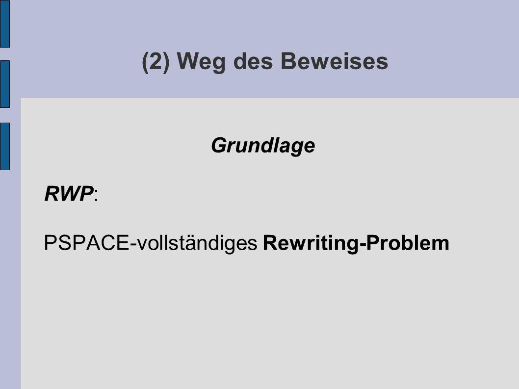 Grundlage RWP: PSPACE-vollständiges Rewriting-Problem