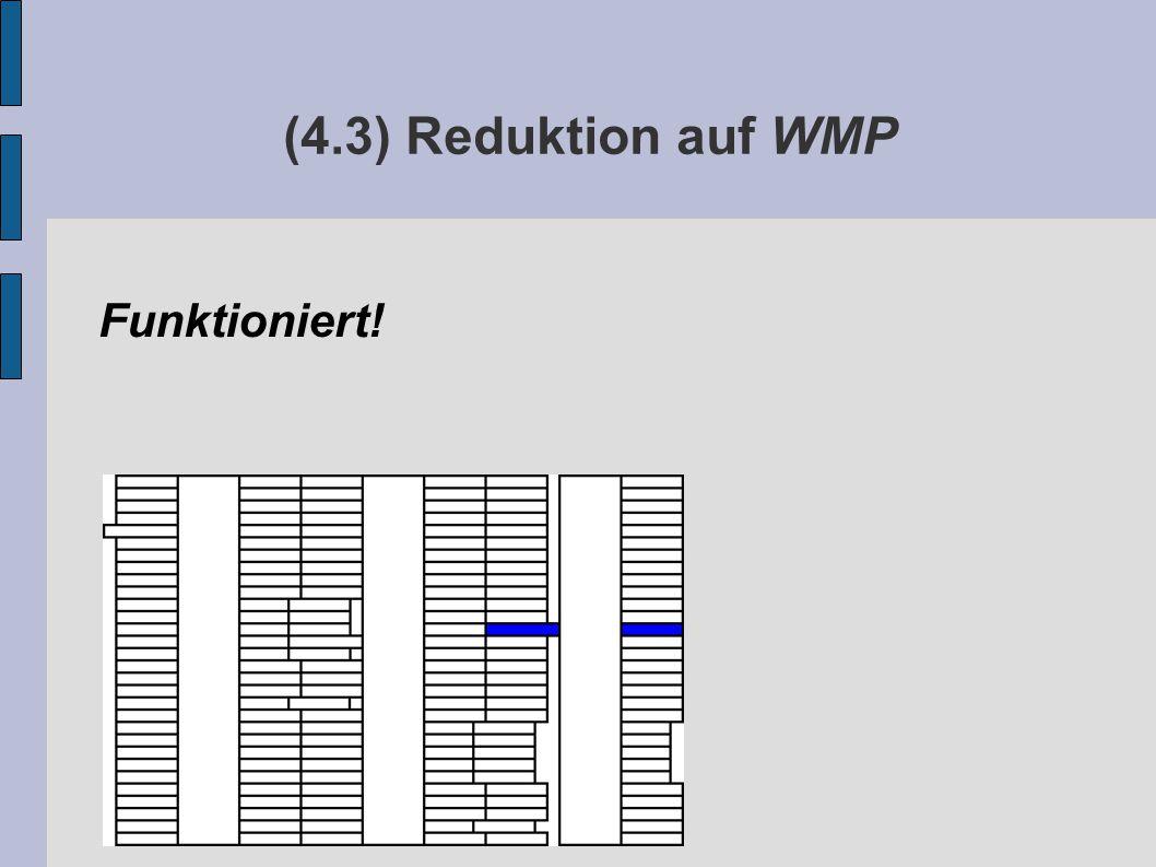 (4.3) Reduktion auf WMP Funktioniert!