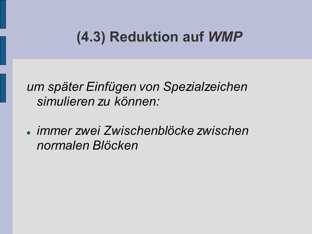 (4.3) Reduktion auf WMP um später Einfügen von Spezialzeichen simulieren zu können: immer zwei Zwischenblöcke zwischen normalen Blöcken