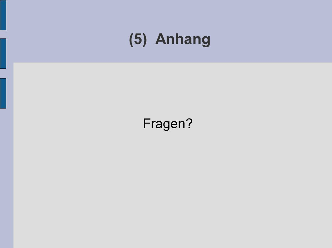 (5) Anhang Fragen