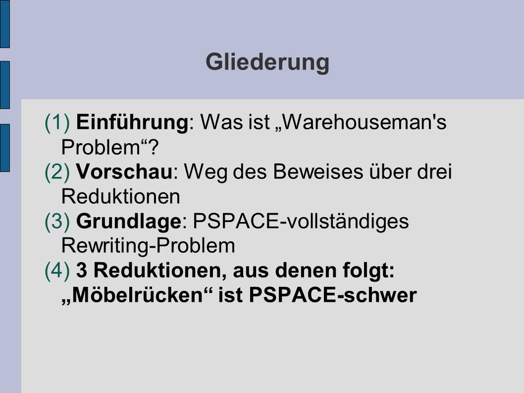 "(1) Was ist ""Warehouseman s Problem ?"