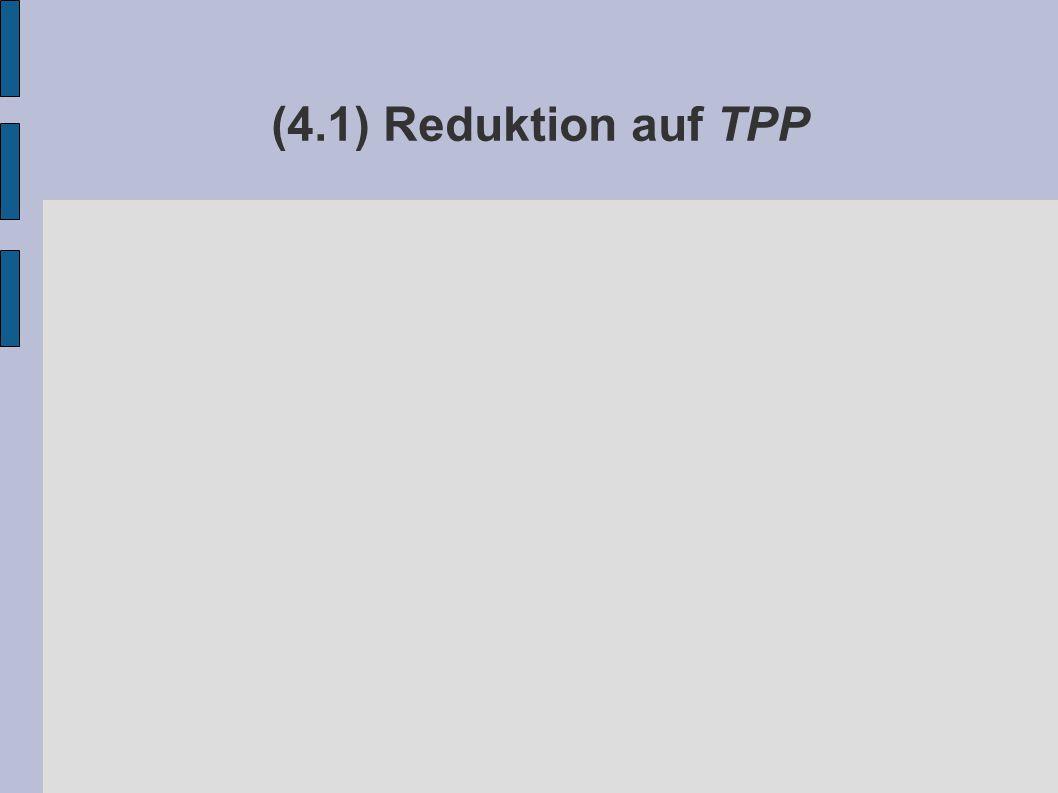 (4.1) Reduktion auf TPP