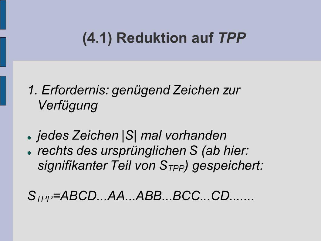(4.1) Reduktion auf TPP 1.