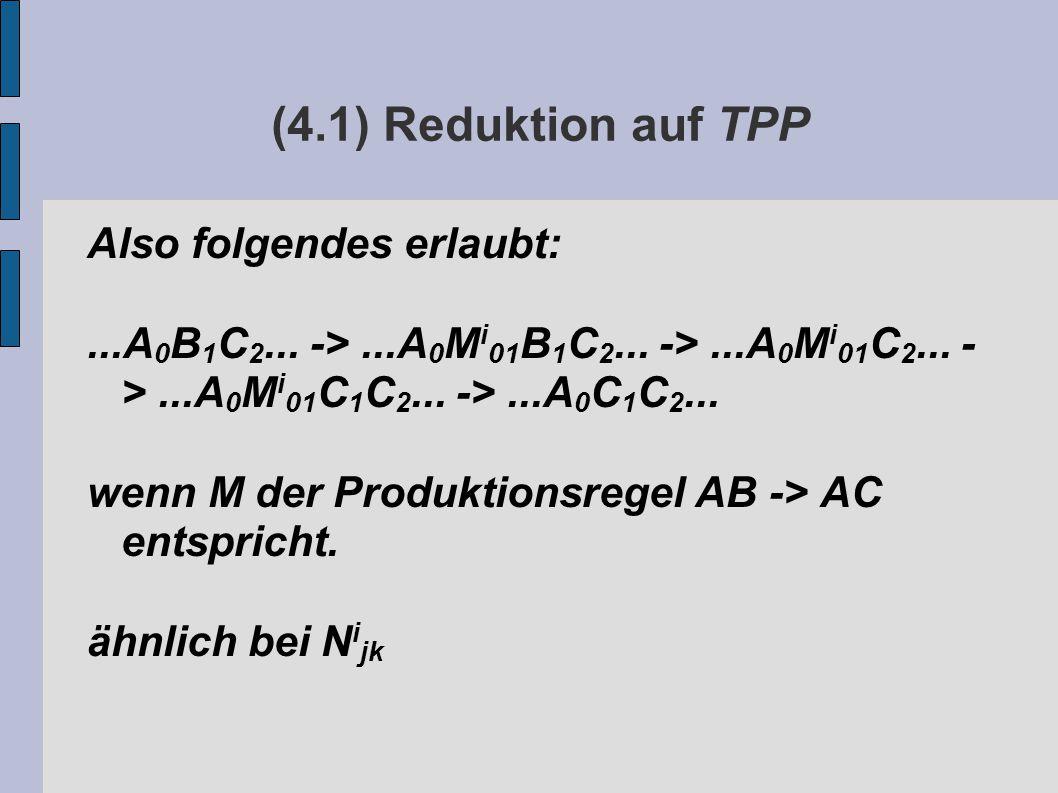 (4.1) Reduktion auf TPP Also folgendes erlaubt:...A 0 B 1 C 2...