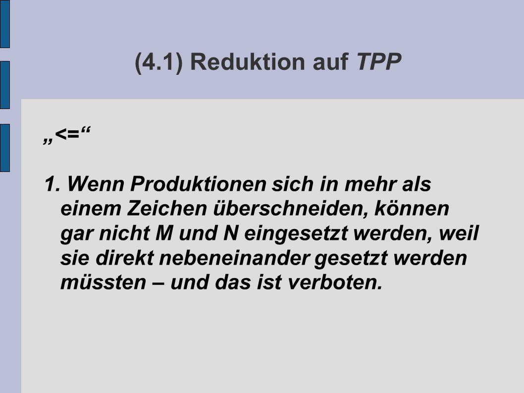 """(4.1) Reduktion auf TPP """"<= 1."""