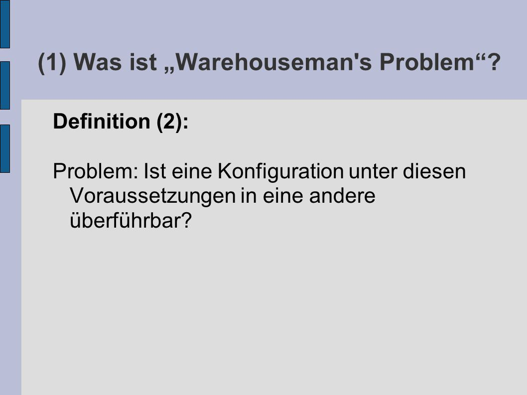 "(1) Was ist ""Warehouseman s Problem ."