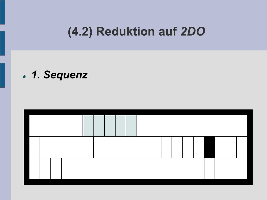(4.2) Reduktion auf 2DO 1. Sequenz