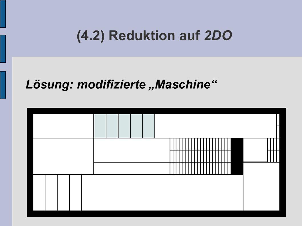 """(4.2) Reduktion auf 2DO Lösung: modifizierte """"Maschine"""