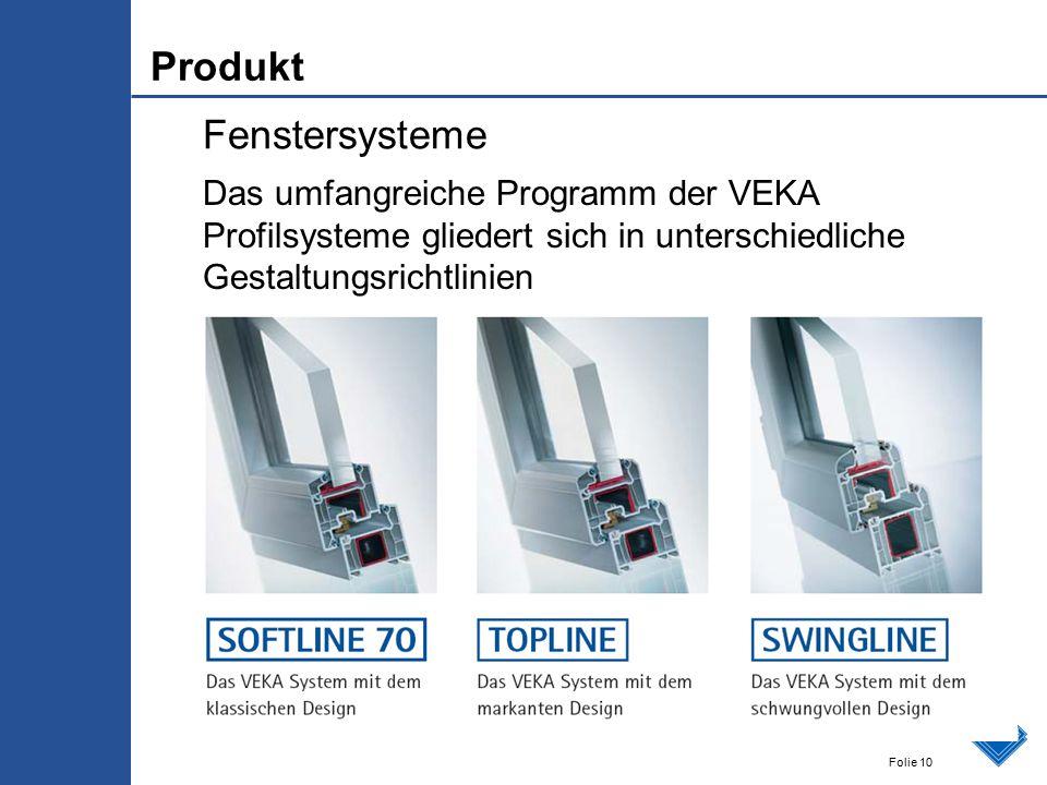 Folie 10 Fenstersysteme Das umfangreiche Programm der VEKA Profilsysteme gliedert sich in unterschiedliche Gestaltungsrichtlinien Produkt