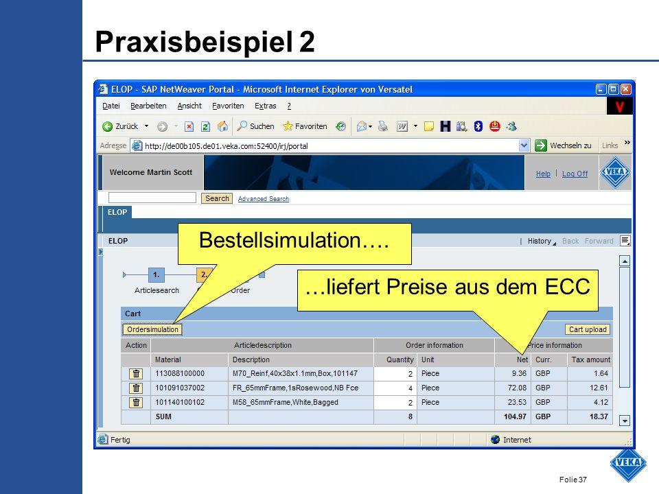 Folie 37 Praxisbeispiel 2 Bestellsimulation…. …liefert Preise aus dem ECC