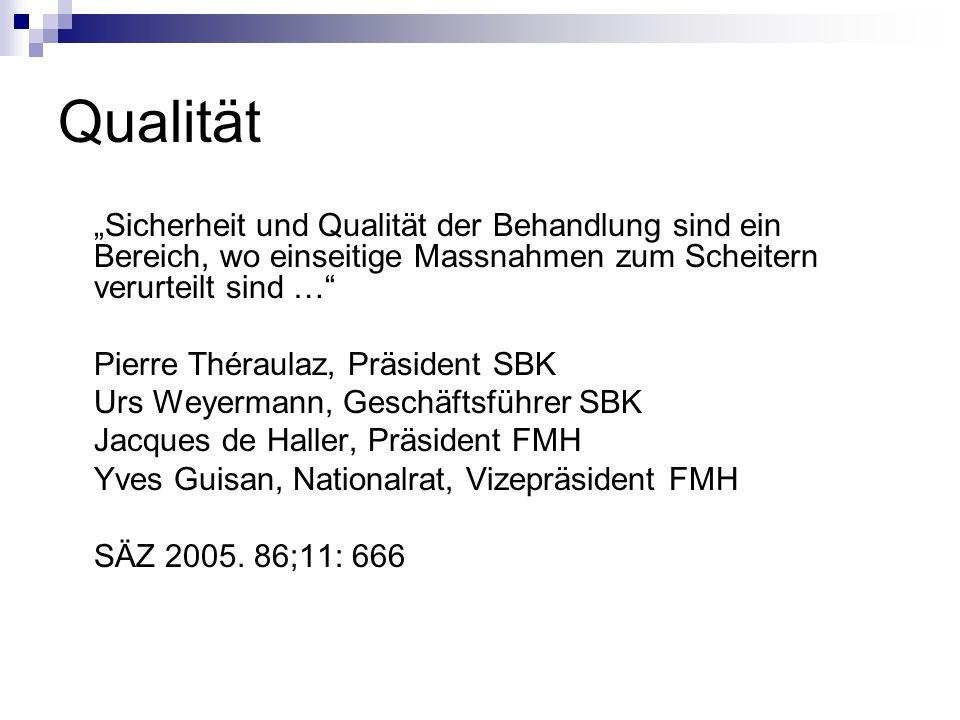"""Qualität """"Sicherheit und Qualität der Behandlung sind ein Bereich, wo einseitige Massnahmen zum Scheitern verurteilt sind …"""" Pierre Théraulaz, Präside"""