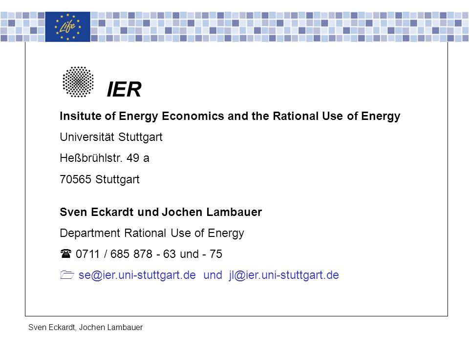 Universität Stuttgart Institut für Energiewirtschaft und Rationelle Energieanwendung IER Sven Eckardt, Jochen Lambauer IER Insitute of Energy Economics and the Rational Use of Energy Universität Stuttgart Heßbrühlstr.
