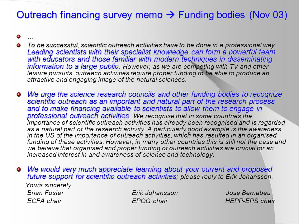 Outreach financing survey memo  Funding bodies (Nov 03) … To be successful, scientific outreach activities have to be done in a professional way. Lea