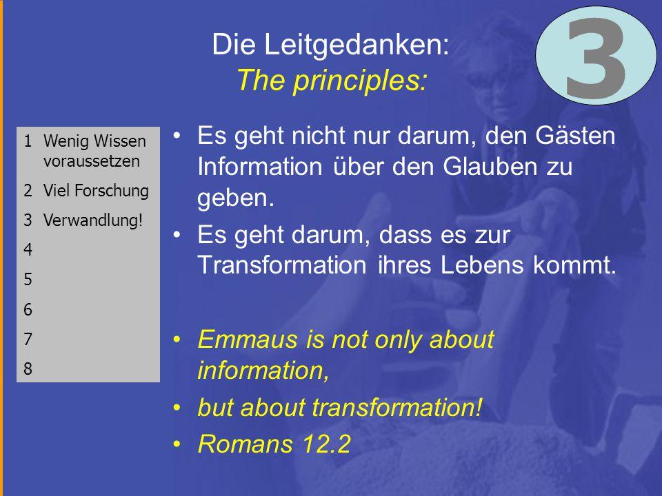 Die Leitgedanken: The principles: Es geht nicht nur darum, den Gästen Information über den Glauben zu geben.
