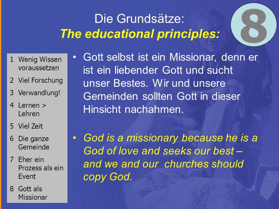 Die Grundsätze: The educational principles: 1Wenig Wissen voraussetzen 2 Viel Forschung 3 Verwandlung.